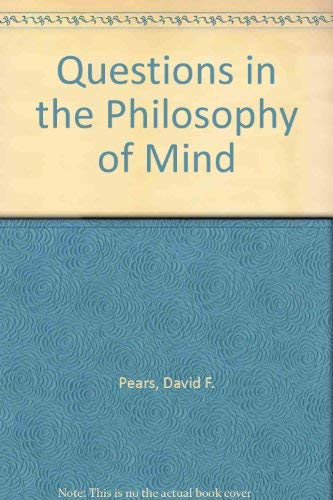 Questions in the Philosophy of Mind: Pears, David