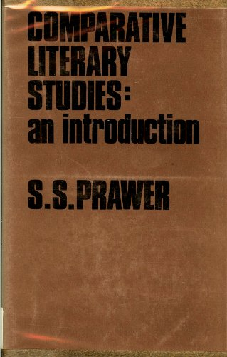 Comparative Literary Studies : An Introduction: Prawer, S. S.