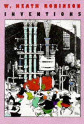 Inventions (0715607243) by W. Heath Robinson