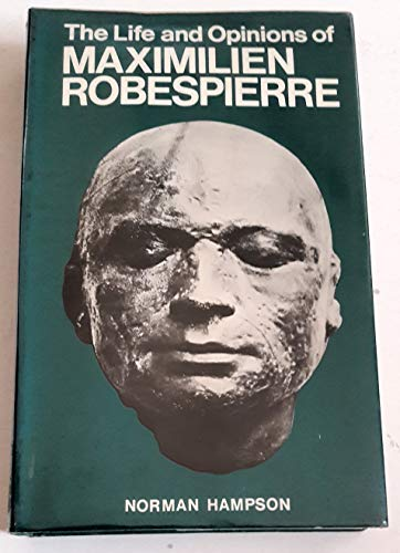 9780715607411: Life and Opinions of Maximillien Robespierre