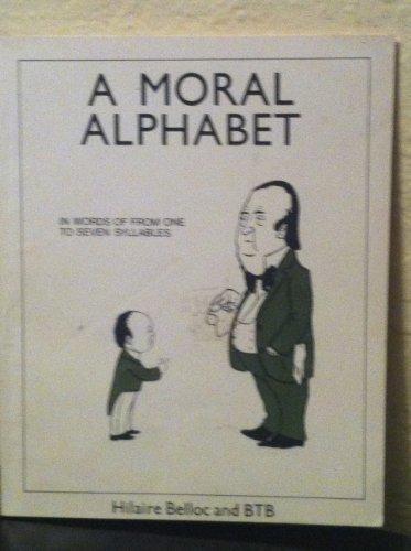 A moral alphabet: Belloc, Hilaire