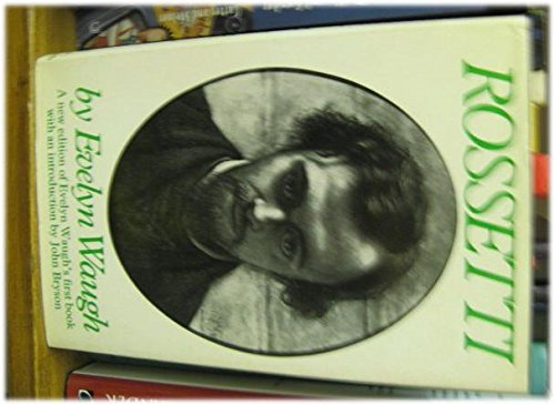 Rossetti: His Life and Works (With an: WAUGH, Evelyn