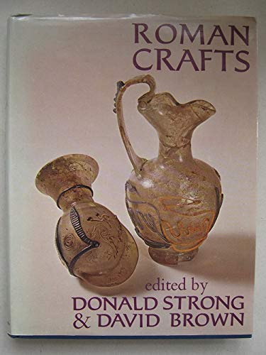 Roman Crafts and Craftsmen: Strong, Donald E.