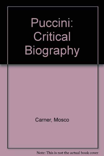 9780715607954: Puccini: Critical Biography