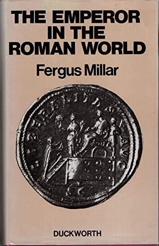 The Emperor in the Roman World (31 BC - AD 337).: MILLAR, Fergus: