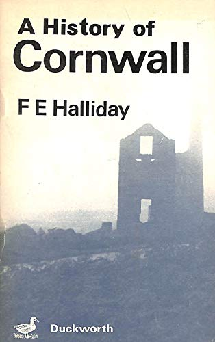 A History of Cornwall: Halliday, F.E.