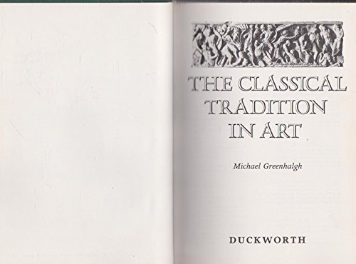 9780715612774: The Classical Tradition in Art