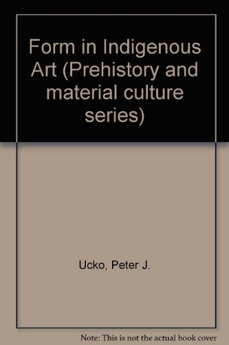 9780715613054: Form in Indigenous Art (Prehistory and material culture series)