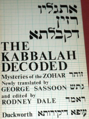 Kabbalah Decoded - Mysteries of the Zohar: Sassoon, George. Dale, Rodney