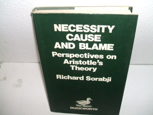 Necessity, Cause and Blame: Perspectives on Aristotle's Theory: SORABJI, Richard