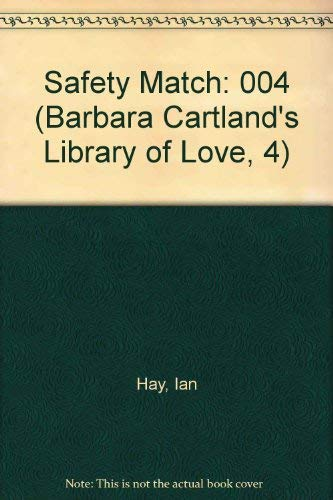 9780715613801: 004: A Safety Match (Barbara Cartland's Library of Love, 4)