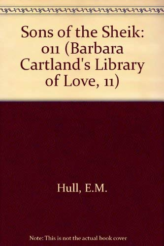 9780715614723: The Sons of the Sheik (Barbara Cartland's Library of Love, 11)