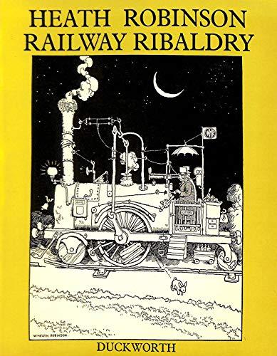 Railway Ribaldry (0715614894) by W HEATH ROBINSON