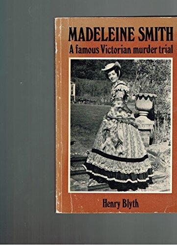 Madeleine Smith - A Famous Victorian Murder: Henry Blyth
