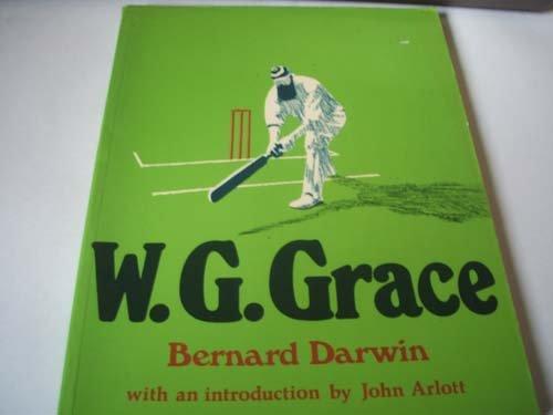 W. G. GRACE.: Darwin, Bernard.