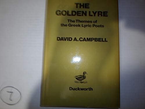9780715615638: The Golden Lyre: The Themes of the Greek Lyric Poets