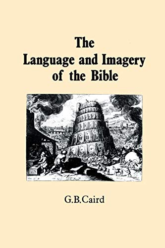 Language and Imagery of the Bible (9780715615799) by G.B. Caird
