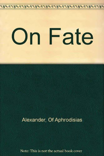 9780715615898: Alexander of Aphrodisias on fate: Text, translation, and commentary