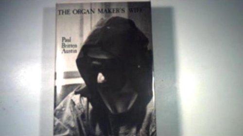 Organ Makers Wife: Paul Britten Austin
