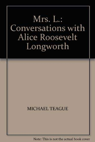 9780715616024: Mrs. L.: Conversations with Alice Roosevelt Longworth