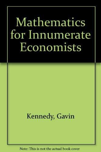 9780715616093: Mathematics for Innumerate Economists.