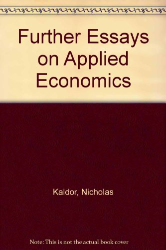 Further Essays on Applied Economics: Kaldor, N