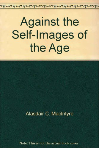9780715617328: Against the Self-Images of the Age