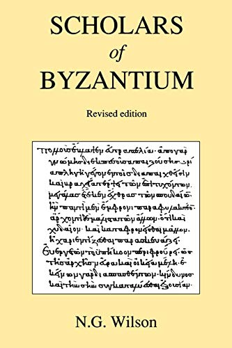 SCHOLARS OF BYZANTIUM. REVISED EDITION [PAPERBACK]