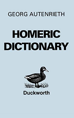 Homeric Dictionary (Greek Language): Autenrieth, G., Autenrieth,