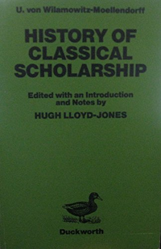 HISTORY OF CLASSICAL SCHOLARSHIP. Edited with Introduction and Notes by H. Lloyd-Jones.: ...