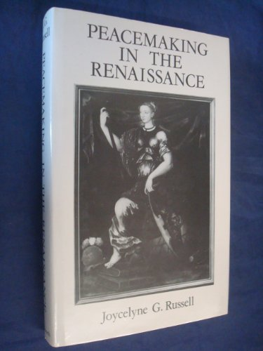 Peacemaking in the Renaissance: Russell, Joycelyne G.