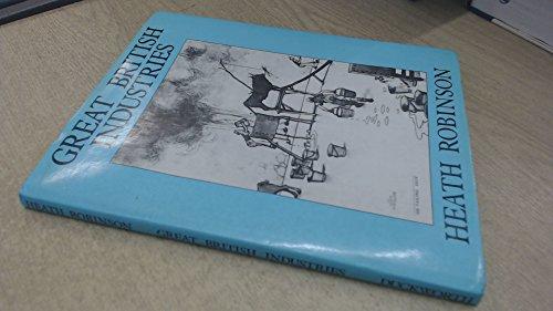 Great British Industries (0715620762) by W. Heath Robinson