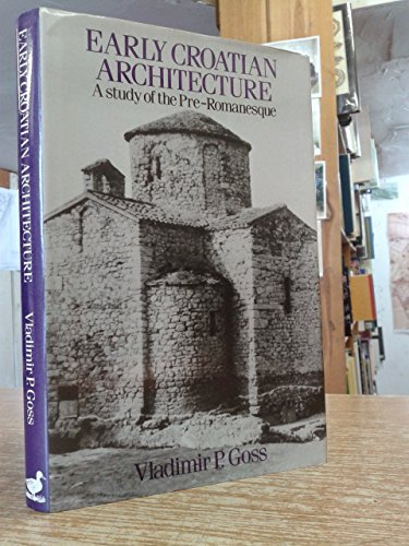 9780715621493: Early Croatian Architecture: A Study of the Pre-Romanesque