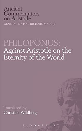 Philoponus Against Aristotle on the Eternity of the World: Wildberg, Christian