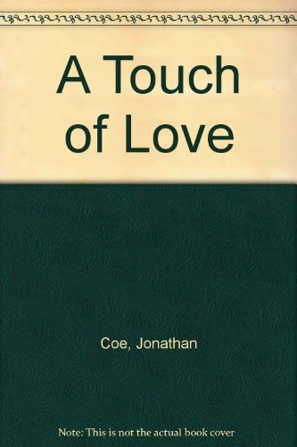 A Touch of Love (9780715622773) by Jonathan Coe