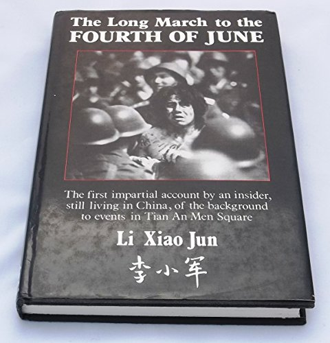 The Long March to the Fourth of June: Jun, Li Xiao & Griffiths, E. J. (tr.)