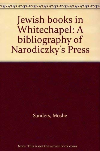 Jewish Books in Whitechapel: A Bibliography of: Sanders, Moshe; Aptroot,
