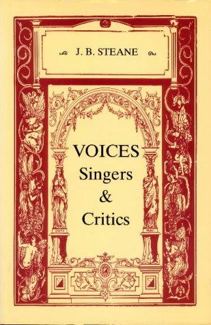 VOICES SINGERS & CRITICS: Steane, J. B.