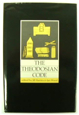 The Theodosian Code: Studies in the Imperial Law of Late Antiquity: John Matthews, Boudewijn Sirks,...