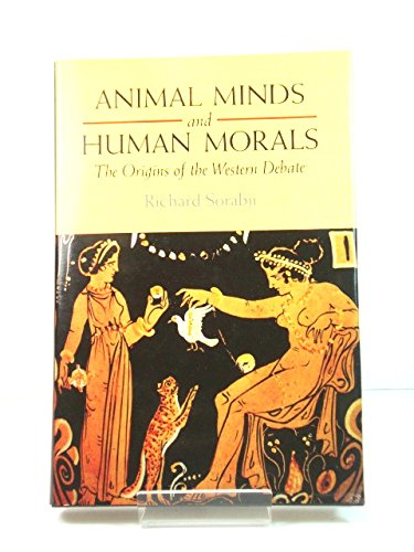 9780715624708: Animal Minds and Human Morals: The Origins of the Western Debate