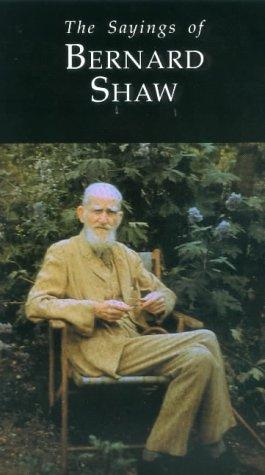 Sayings of Bernard Shaw: Joseph Spence; George