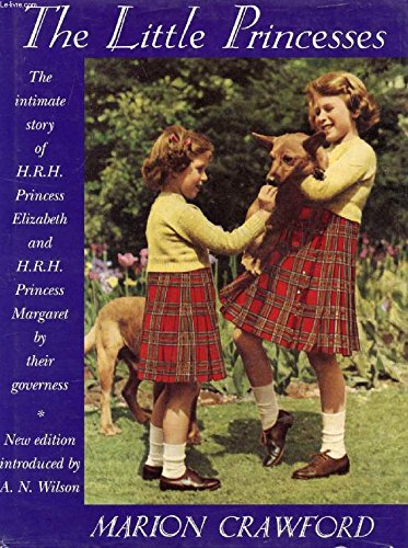 9780715624975: Little Princesses: The Intimate Story of Hrh Princess Elizabeth & Hrh Princess Margaret As Told by Their Governess