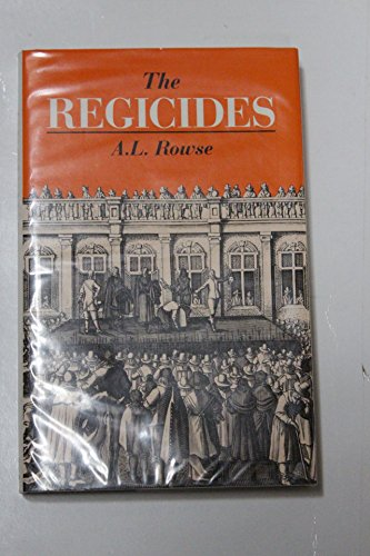 The Regicides and the Puritan Revolution.: A. L. Rowse.