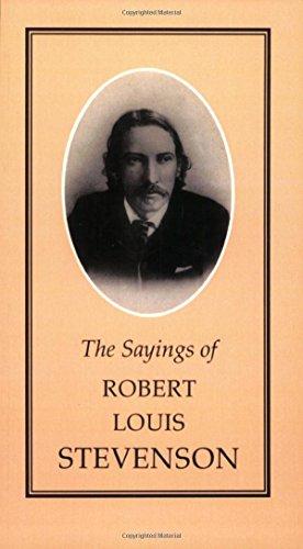 The Sayings of Robert Louis Stevenson (Duckworth: Stevenson, Robert Louis