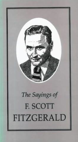 9780715626481: The Sayings of Scott Fitzgerald (Duckworth Sayings Series)