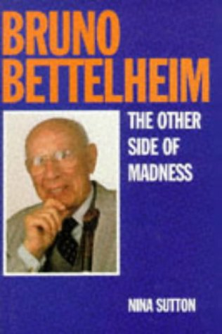 9780715626870: Bruno Bettelheim: The Other Side of Madness