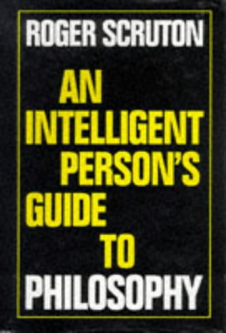 9780715627365: An Intelligent Person's Guide to Philosophy (Intelligent Person's Guide Series)