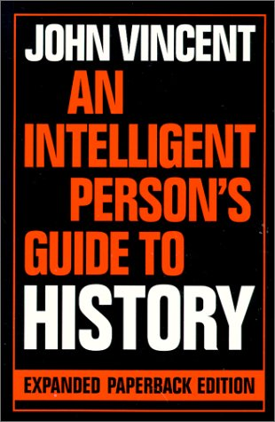9780715627501: An Intelligent Person's Guide to History (Intelligent Person's Guide Series)