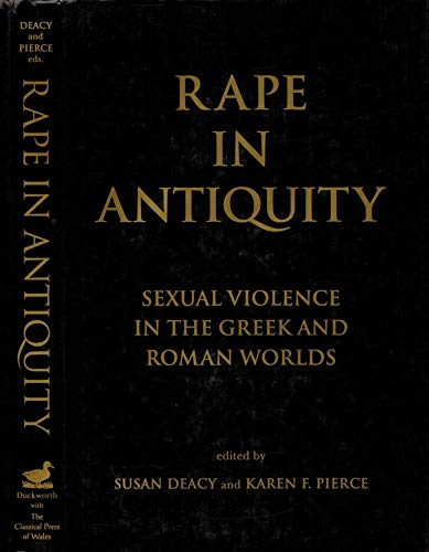 9780715627549: Rape in Antiquity: Sexual Violence in the Greek and Roman Worlds (Classical Press of Wales)