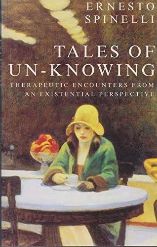 9780715627563: Tales of Unknowing: Existential-phenomenological Approach to Psychotherapy